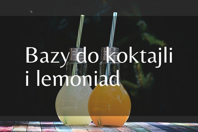 Bazy do koktajli i lemoniad